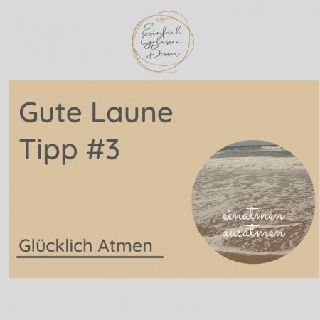 GUTE LAUNE TIPP # 3