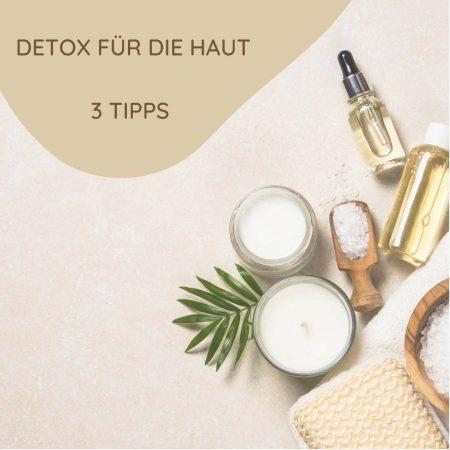 Detox für die Haut